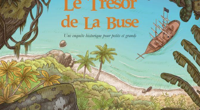 Le trésor de La Buse – Une enquête historique pour petits et grands