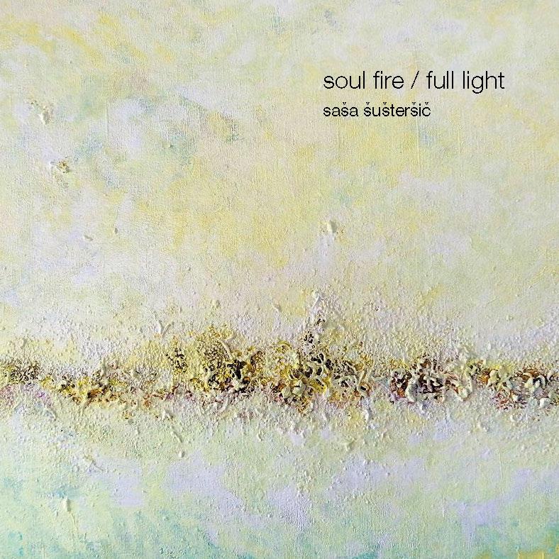 Soul fire / Full Light – Šaša Šušteršič