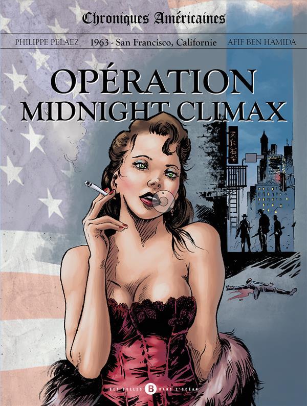 Chroniques américaines – Tome 2 – Opération Midnight Climax – 1963 – San Francisco, Californie