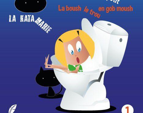 La Katamarie – Tome 1 – Nous en bouche un petit coin – La boush le trou en gob mouse