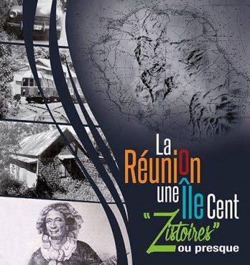 """La Réunion une Île Cent """"Zistoires"""" ou presque – Volume 1"""