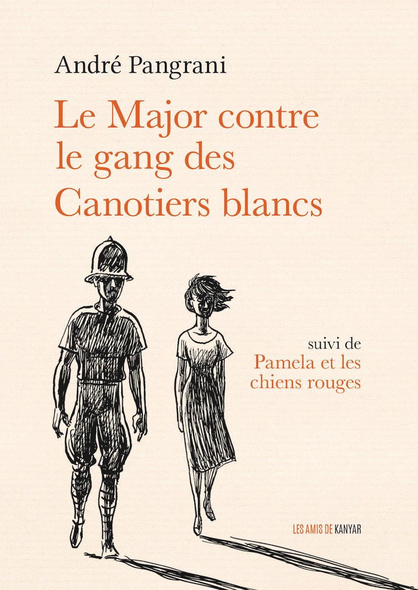 Le Major contre le gang des Canotiers blancs  suivi de Pamela et les chiens rouges