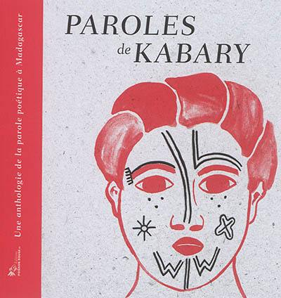 Paroles de kabary – Une anthologie de la parole à Madagascar