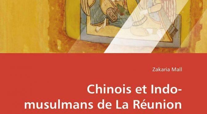 Chinois et Indo-musulmans de La Réunion (1870-1905) – Les balbutiements de l'immigration libre et volontaire à la fin du XIXe siècle