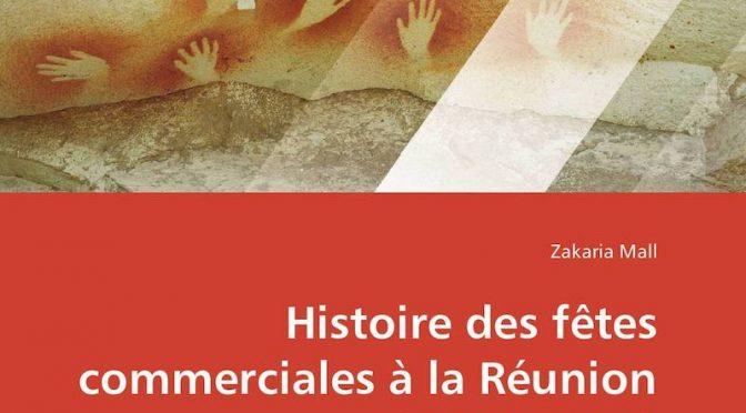 Histoire des fêtes commerciales à la Réunion (1965-1983) – Emergence et diffusion d'une exception locale