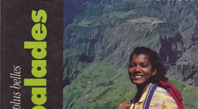Les plus belles balades à La Réunion – 32 itinéraires pour baladeurs curieux