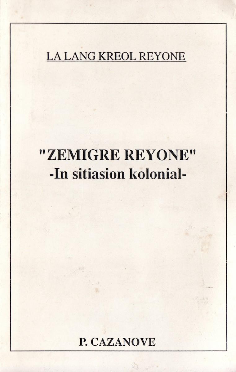 Zémigré réyoné – In sitiation kolonial