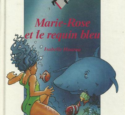Marie-Rose et le requin bleu
