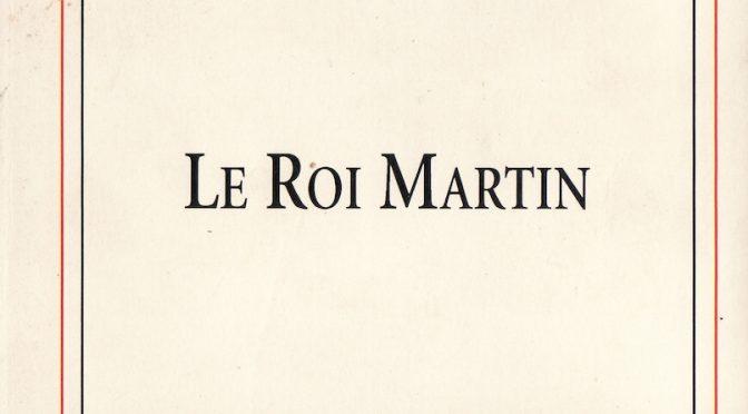 Le roi Martin