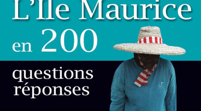 L'île Maurice en 200 questions – réponses