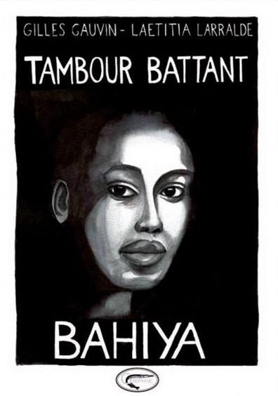Tambour battant – Tome 1 – Bahiya