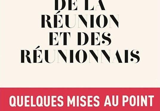 Histoire de La Réunion et des Réunionnais – Quelques mises au point