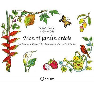 Mon ti jardin créole – Un livre pour découvrir les plantes des jardins de La Réunion