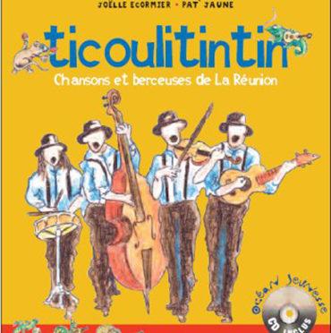 Ticoulitintin – Chansons et Berceuses de La Réunion