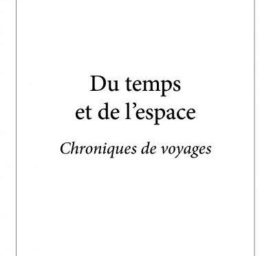 Du temps et de l'espace – Chroniques de voyage