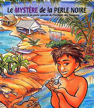 Le mystère de la perle noire – L'aventure d'un jeune garçon de l'Archipel des Tuamotu