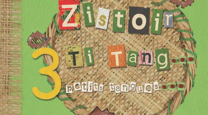 Zistoir 3 ti tang… – 3 petits tangues…