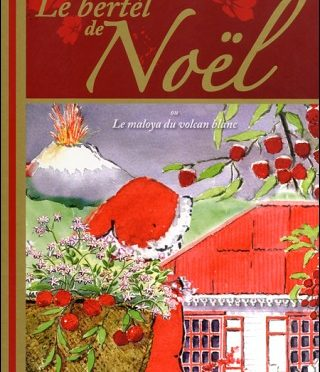 Le bertèl de Noël ou Le maloya du volcan blanc