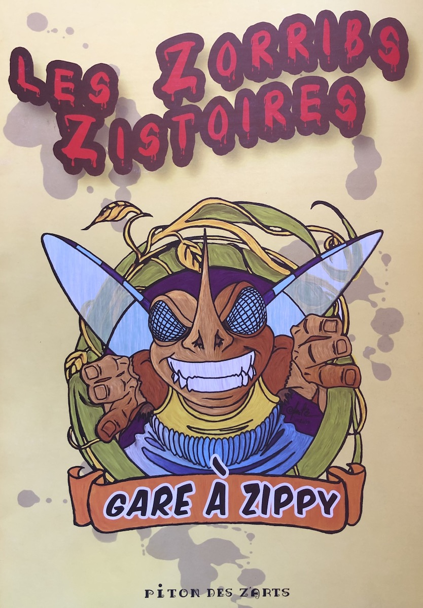 Les zorribs zistoires – Gare à Zippy