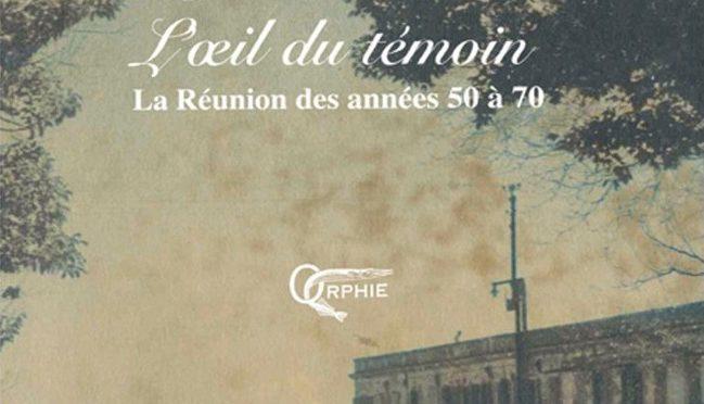 Jean Colbe – L'oeil du témoin – La Réunion des années 50 à 70