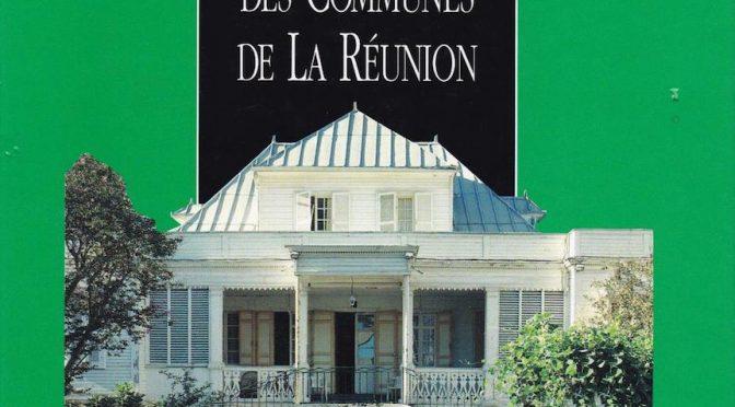 Le patrimoine des communes de La Réunion