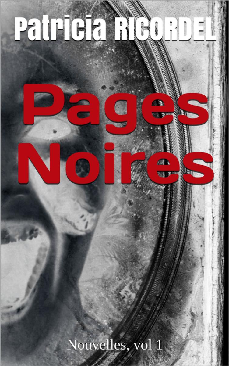 Pages noires – Volume 1