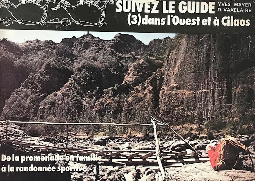 Suivez le guide (3) dans l'Ouest et à Cilaos