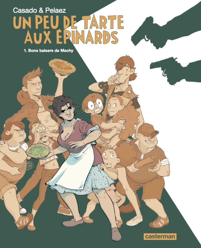 Un peu de tarte aux épinards  – Tome 1 – Bons baisers de Machy