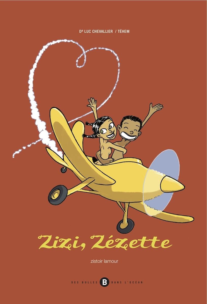 Zizi, Zézette – Zistoir lamour