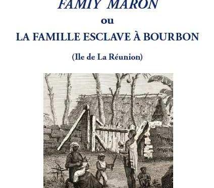 Famiy maron ou La famille esclave à Bourbon (Île de La Réunion)