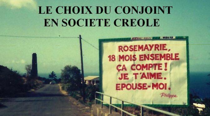 Mariaz la pa badinaz ou Le choix du conjoint en société créole