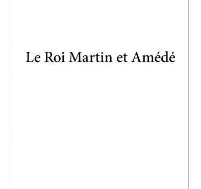 Le Roi Martin et Amédé