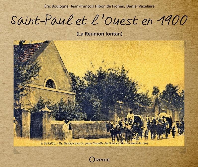 Saint-Paul et l'Ouest En 1900 (La Réunion Lontan)