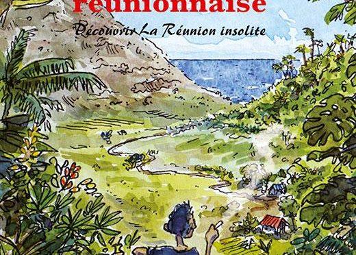 Une odyssée réunionnaise – Découvrir La Réunion insolite