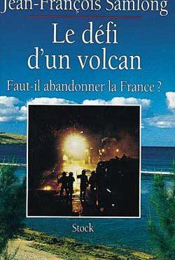 Le défi d'un volcan – Faut-il abandonner la France ?