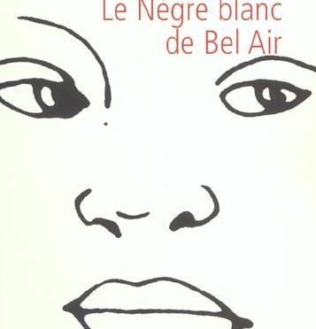 Le Nègre blanc de Bel-Air