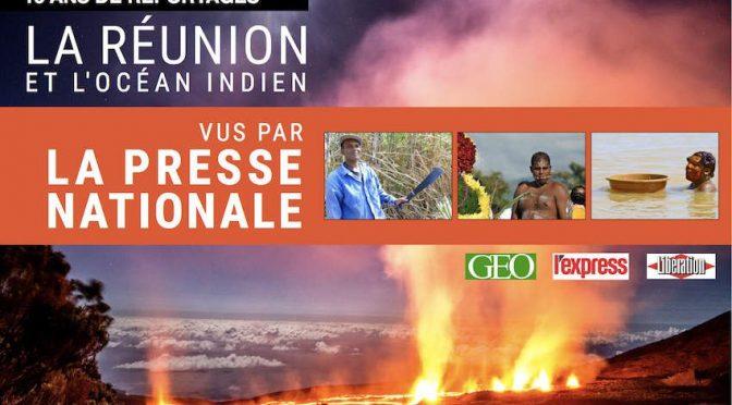 La Réunion et l'océan Indien vus par la presse nationale – 15 ans de reportages