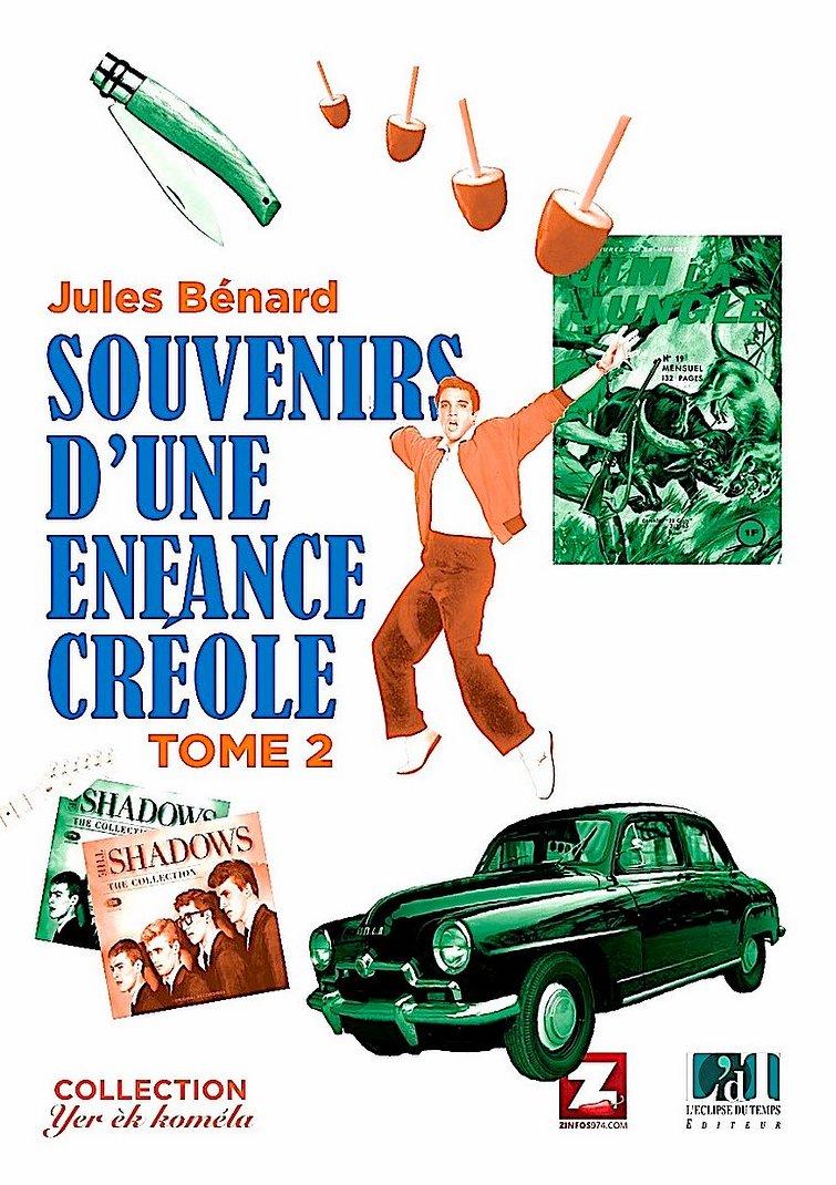 Souvenirs d'une enfance créole – Tome 2