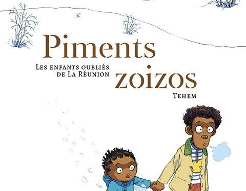 Piments zoizos –  Les enfants oubliés de La Réunion