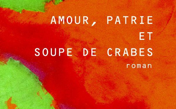 Amour, patrie et soupe aux crabes