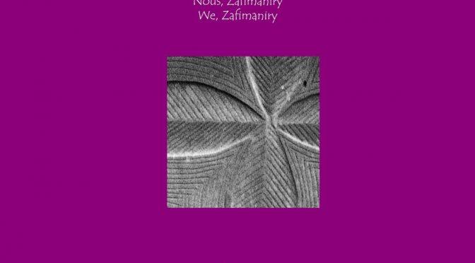 Zahay Zafimaniry – Nous, Zafimaniry – We, Zafimaniry