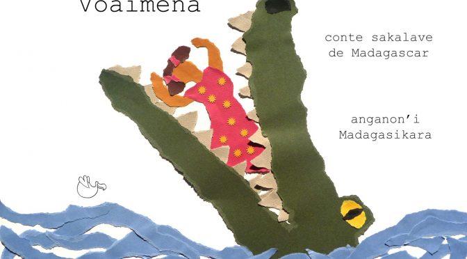 Voaimena – Conte sakalave de Madagascar – Anganon'i Madagasikara