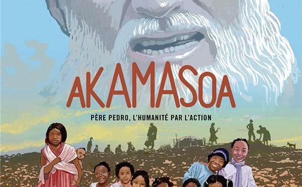 Akamasoa – Père Pedro, l'humanité par l'action