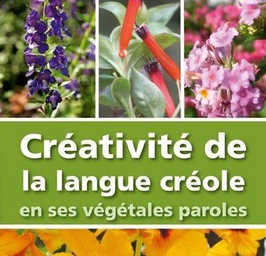 Créativité de la langue créole en ses végétales paroles
