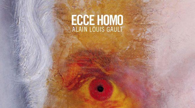 Ecce homo – Alain Louis Gault