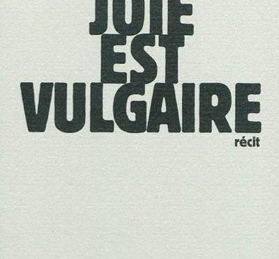 La joie est vulgaire