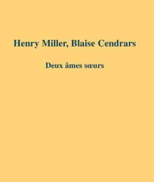 Henri Miller, Blaise Cendrars – Deux âmes soeurs