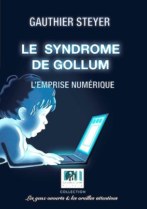 Le syndrome de Gollum –  L'emprise numérique