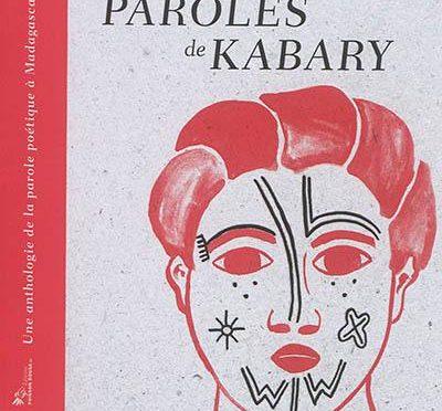 Paroles de kabary – Une anthologie de la parole à Madagascar