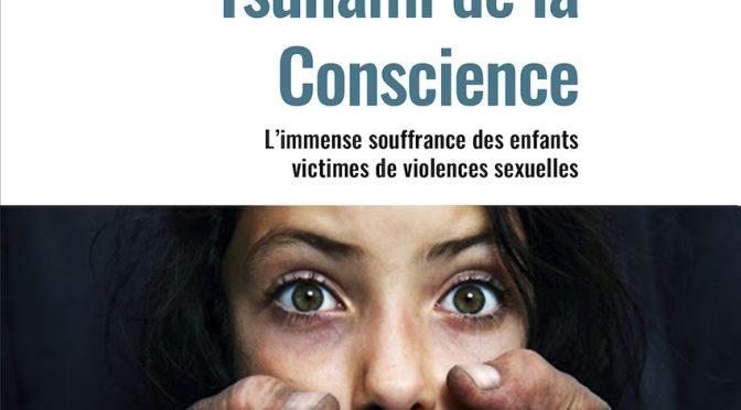 Tsunami de la conscience  – L'immense souffrance des enfants victimes  de violences sexuelles